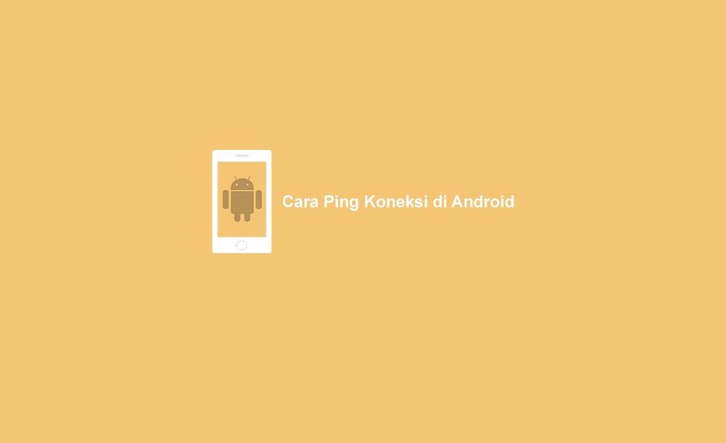 Cara Ping Koneksi Game Online Android