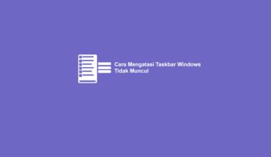 Cara Mengatasi Start Menu Windows Hilang