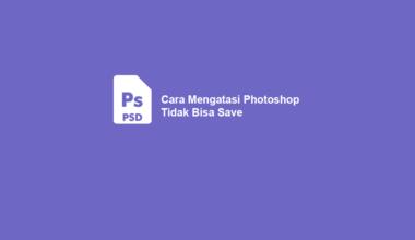 Solusi Photoshop Tidak Bisa Save Gambar