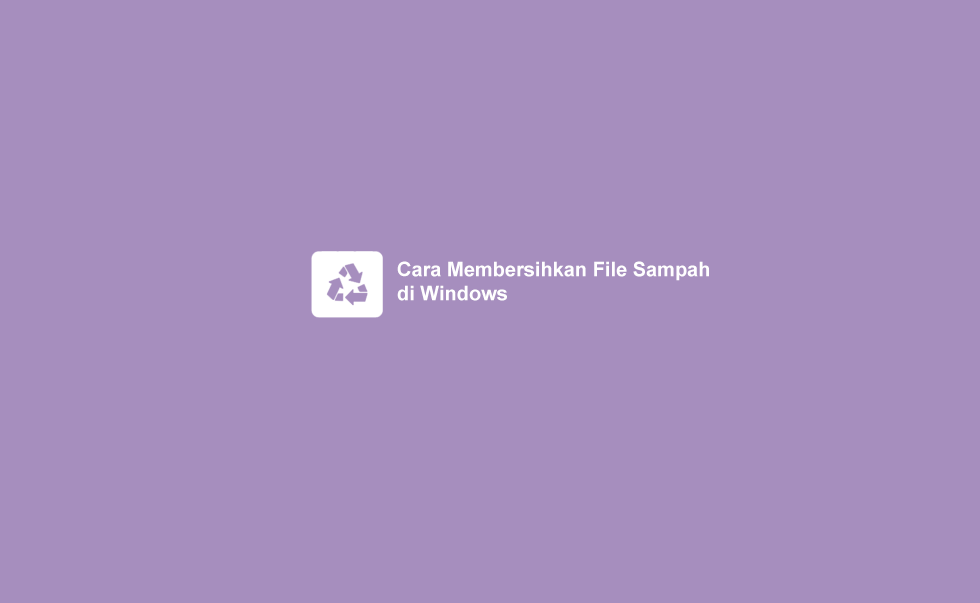Cara Menghapus File Sampah Windows