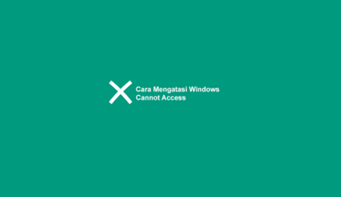 Cara Mengatasi Error Windows Cannot Access