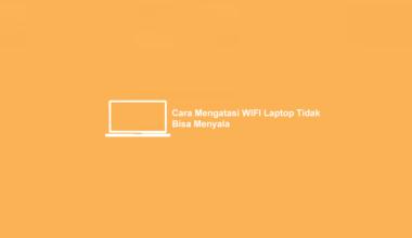 Cara Mengatasi WIFI Laptop Tidak Bisa Menyala