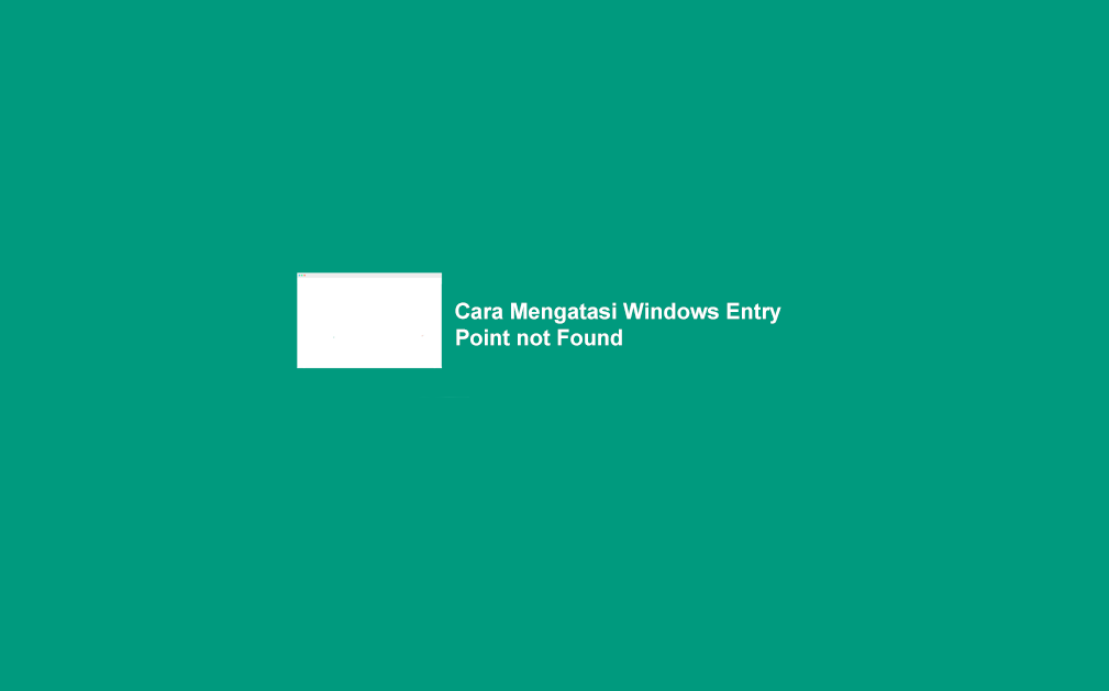 Cara Mengatasi Windows Entry Point Not Found