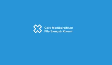 Cara Membersihkan File Sampah Xiaomi
