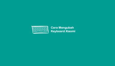 Cara Mengubah Keyboard Xiaomi
