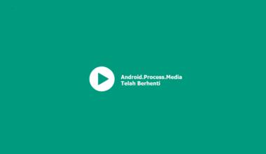 Cara Mengatasi Android Process Media Terhenti