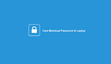 Cara Buat Password Laptop