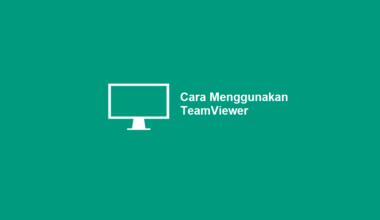Bagaimana Cara Menggunakan TeamViewer