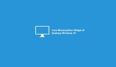 Cara Menampilkan Widget Windows 10