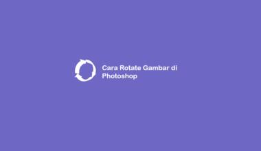 Cara Rotate Gambar di Photoshop