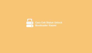 Cara Cek Unlock Bootloader Xiaomi