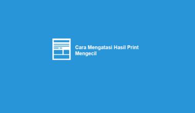 Cara Mengatasi Hasil Print Mengecil