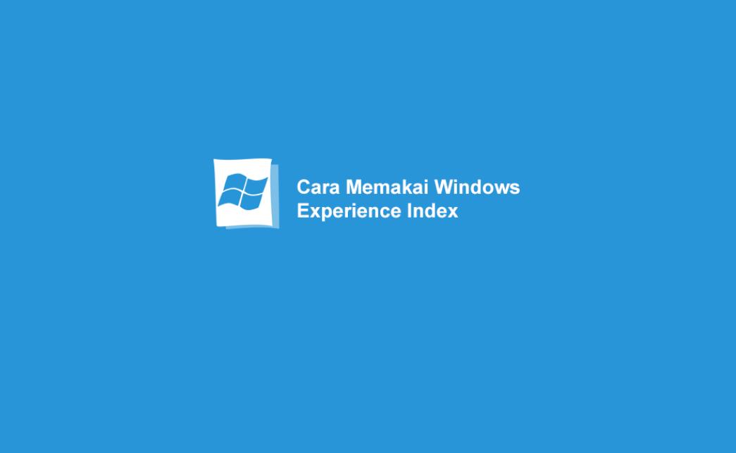 Cara Pakai Windows Experience Index