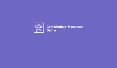 Cara Buat Kuesioner Online