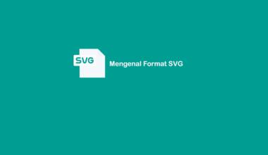 Penjelasan Apa itu Format SVG